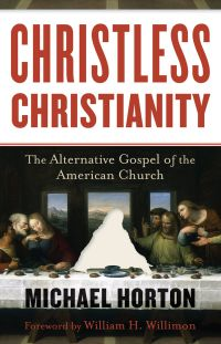 Christless Christianity by Michael Horton